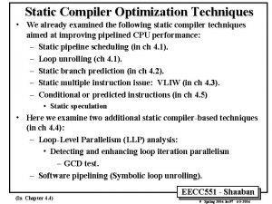 Static Compiler Optimization Techniques We already examined the