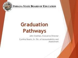 Graduation Pathways John Snethen Executive Director Cynthia Roach