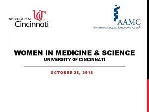 WOMEN IN MEDICINE SCIENCE UNIVERSITY OF CINCINNATI OCTOBER
