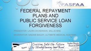 FEDERAL REPAYMENT PLANS AND PUBLIC SERVICE LOAN FORGIVENESS