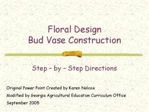 Floral Design Bud Vase Construction Step by Step