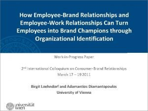How EmployeeBrand Relationships and EmployeeWork Relationships Can Turn