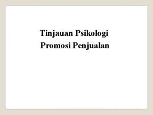 Tinjauan Psikologi Promosi Penjualan Promosi penjualan atau promosi