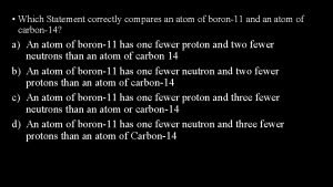 WarmUp 4162015 Which Statement correctly compares an atom