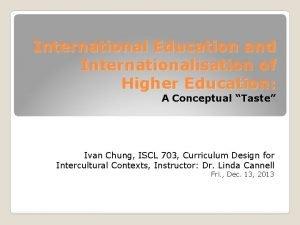 International Education and Internationalisation of Higher Education A