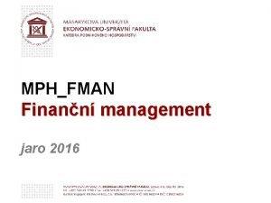 MPHFMAN Finann management jaro 2016 Rozhodovac podmnky Finann
