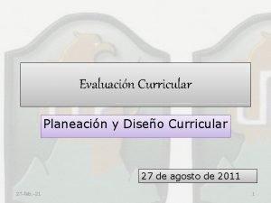Evaluacin Curricular Planeacin y Diseo Curricular 27 de