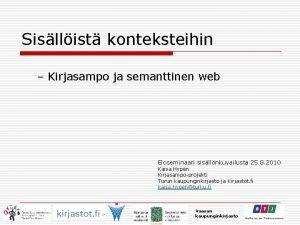 Sisllist konteksteihin Kirjasampo ja semanttinen web Eloseminaari sisllnkuvailusta