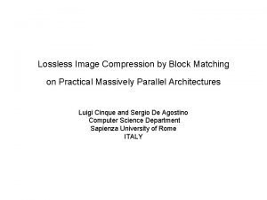 Lossless Image Compression by Block Matching on Practical