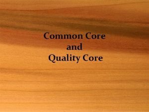 Common Core and Quality Core Why new standards