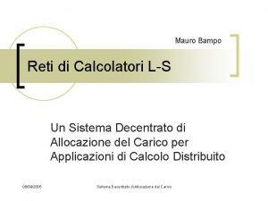 Mauro Bampo Reti di Calcolatori LS Un Sistema