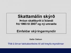 Skattamlin skr run skattbyri slandi fr 1993 til