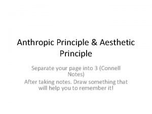 Anthropic Principle Aesthetic Principle Separate your page into