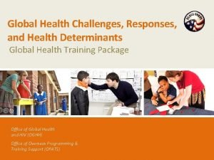 Global Health Challenges Responses and Health Determinants Global