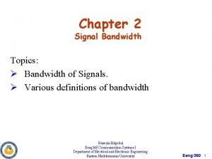 Chapter 2 Signal Bandwidth Topics Bandwidth of Signals