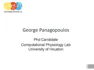 George Panagopoulos Phd Candidate Computational Physiology Lab University