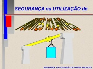SEGURANA na UTILIZAO de SEGURANA NA UTILIZAO DE