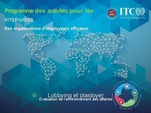 Programme des activits pour les employeurs Des organisations