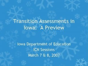 Transition Assessments in Iowa A Preview Iowa Department