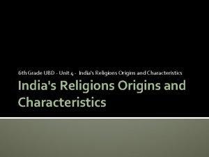6 th Grade UBD Unit 4 Indias Religions