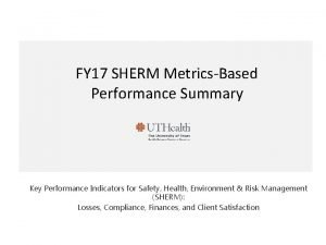FY 17 SHERM MetricsBased Performance Summary Key Performance
