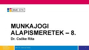 MUNKAJOGI ALAPISMERETEK 8 Dr Cske Rita Munkajogi alapismeretek
