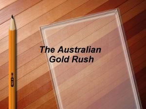 The Australian Gold Rush When and where did