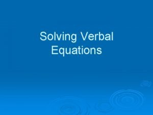 Solving Verbal Equations Warmup Translate the following into