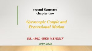 second Semester chapter one Gyroscopic Couple and Precessional