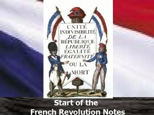Start of the French Revolution Notes The Old