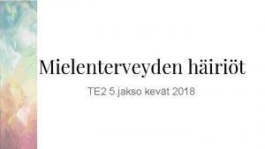 Mielenterveyden hirit TE 2 5 jakso kevt 2018