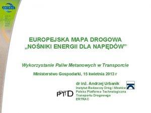 EUROPEJSKA MAPA DROGOWA NONIKI ENERGII DLA NAPDW Wykorzystanie