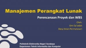 Manajemen Perangkat Lunak Perencanaan Proyek dan WBS Oleh