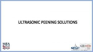 ULTRASONIC PEENING SOLUTIONS WHAT IS RESIDUAL STRESS Residual