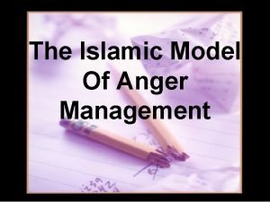 The Islamic Model Of Anger Management ANGER MANAGEMENT
