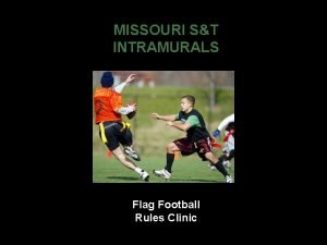 MISSOURI ST INTRAMURALS Flag Football Rules Clinic WWW