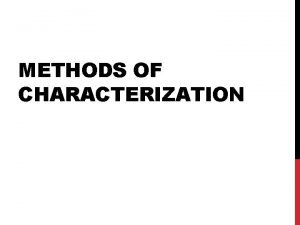 METHODS OF CHARACTERIZATION DIRECT CHARACTERIZATION The Donkey in