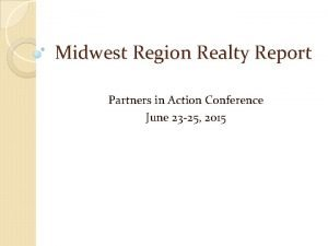 Midwest Region Realty Report Partners in Action Conference