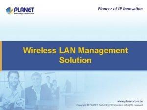 Wireless LAN Management Solution Outline u Why Choose