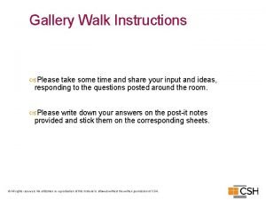 Gallery Walk Instructions Please take some time and
