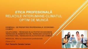 ETICA PROFESIONAL RELAIILE INTERUMANECLIMATUL OPTIM DE MUNC DOMENIUL