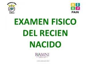 EXAMEN FISICO DEL RECIEN NACIDO CONE AMBULATORIO Objetivos