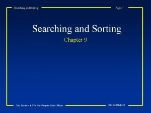 Searching and Sorting Page 1 Searching and Sorting