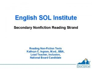 English SOL Institute Secondary Nonfiction Reading Strand Reading