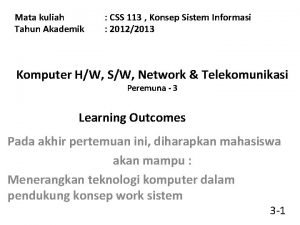 Mata kuliah Tahun Akademik CSS 113 Konsep Sistem