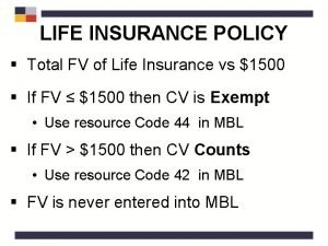 LIFE INSURANCE POLICY Total FV of Life Insurance