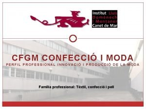 CFGM CONFECCI I MODA PERFIL PROFESSIONAL INNOVACI I