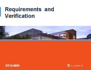 Requirements and ECE 445 Verification What is RV