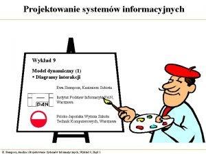 Projektowanie systemw informacyjnych Wykad 9 Model dynamiczny 1