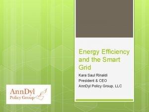 Energy Efficiency and the Smart Grid Kara Saul